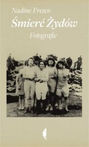 smierc zydow 183x300 - Śmierć Żydów Fotografie Nadine Fresco