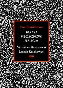 Po co filozofowi religia 215x300 - Po co filozofowi religia Stanisław Brzozowski Leszek KołakowskiEwa Bieńkowska