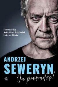 Andrzej Seweryn 200x300 - Andrzej Seweryn Ja prowadzę Arkadiusz Bartosiak Łukasz Klinke