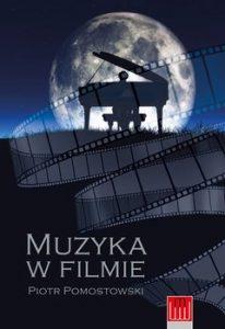Muzyka w filmie 206x300 - Muzyka w Filmie Piotr Pomostowski