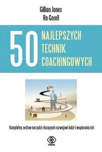 50 najlepszych technik coachingowych 201x300 - 50 najlepszych technik coachingowychJones Gillian Gorell Ro