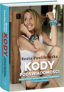 Kody podswiadomosci 210x300 - Kody podświadomości Praktyczny kurs życiowej przemiany z ćwiczeniamiBeata Pawlikowska