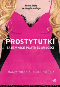 Prostytutki 208x300 - Prostytutki Tajemnice płatnej miłości Piotr Mieśnik Magda Mieśnik