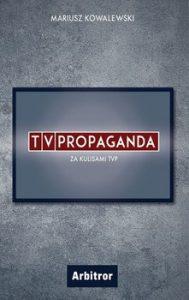 TVPropaganda 189x300 - TVPropaganda Mariusz Kowalewski