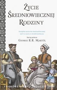 zycie sredniowiecznej rodziny 191x300 - Życie średniowiecznej rodziny Frances Gies Joseph Gies