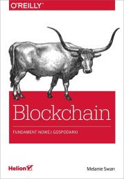 Blockchain 1 - Blockchain Fundament nowej gospodarkiMelanie Swan