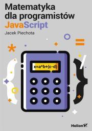Matematyka dla programistow JavaScript - Matematyka dla programistów JavaScript Jacek Piechota