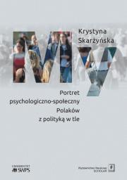 My - My Portret psychologiczno-społeczny Polaków z polityką w tleKrystyna Skarżyńska
