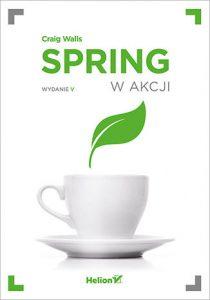 Spring w akcji 210x300 - Spring w Akcji Kompendium wiedzy na temat Spring FrameworkCraig Walls