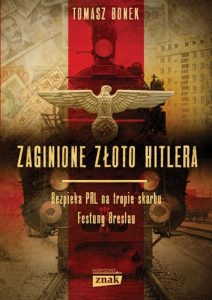Zaginione zloto Hitlera 212x300 - Zaginione złoto HitleraTomasz Bonek
