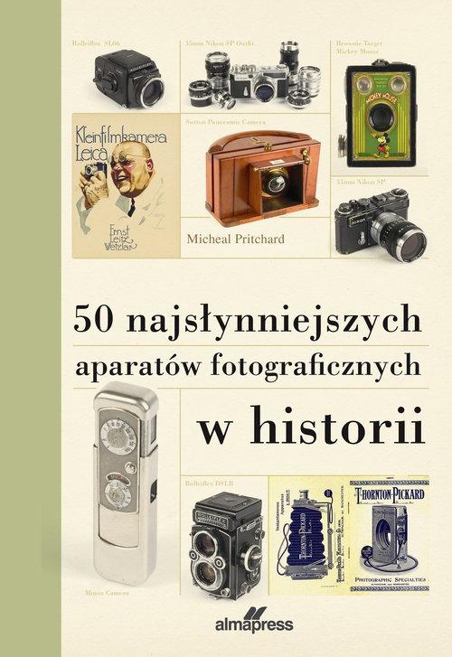 50 najslynniejszych aparatow fotograficznych w historii - 50 najsłynniejszych aparatów fotograficznych w historii Michael Pritchard