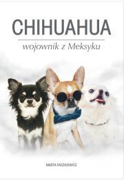 Chihuahua wojownik z Meksyku - Chihuahua wojownik z Meksyku Marta Paszkiewicz