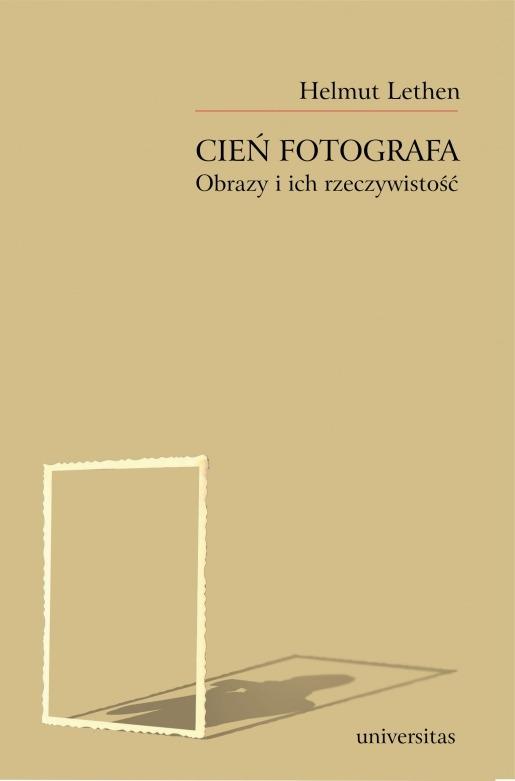 Cien fotografa Obrazy i rzeczywistosc - Cień fotografa Obrazy i rzeczywistośćHelmut Lethen