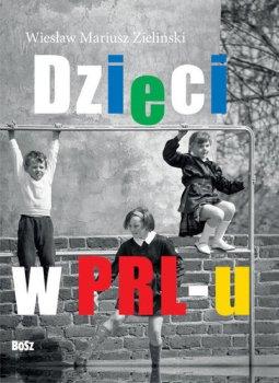 Dzieci z PRL u - Dzieci z PRL-uFilip Łobodziński Wiesław Zieliński