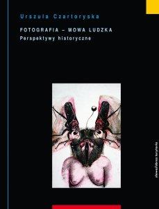 Fotografia mowa ludzka Perspektywy historyczne - Fotografia mowa ludzka Perspektywy historyczne  Urszula Czartoryska