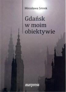Gdansk w moim obiektywie - Gdańsk w moim obiektywie Mirosława Smrek