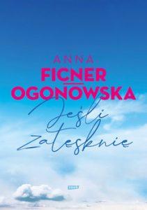 Jesli zatesknie 211x300 - Jeśli zatęsknięAnna Ficner-Ogonowska