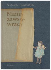 MAMA ZAWSZE WRACA - Mama zawsze wracaAgata Tuszyńska