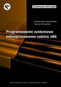 PROGRAMOWANIE SYSTEMOWE MIKROPROCESORoW RODZINY X86 210x300 - Programowanie systemowe mikroprocesorów rodziny x86Włodzimierz Stanisławski