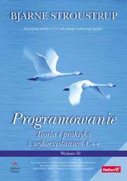 PROGRAMOWANIE TEORIA I PRAKTYKA Z WYKORZYSTANIEM - Programowanie Teoria i Praktyka z Wykorzystaniem c++ Bjarne Stroustrup