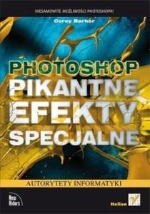 Photoshop Pikantne efekty specjalne - Photoshop Pikantne efekty specjalne Corey Barker