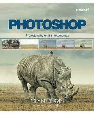 Photoshop Profesjonalny retusz i fotomontaz - Photoshop Profesjonalny retusz i fotomontaż Glyn Dewis