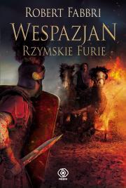 Rzymskie Furie - Rzymskie Furie Wespazjan Tom 7Robert Fabbri