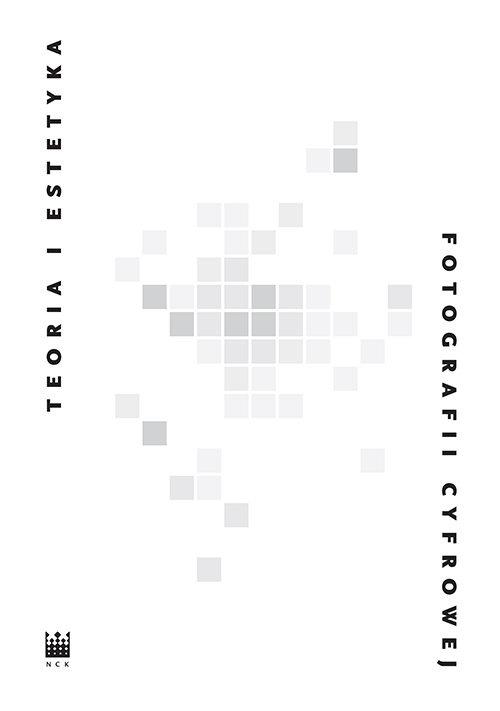 Teoria i estetyka fotografii cyfrowej Antologia - Teoria i estetyka fotografii cyfrowej Antologia