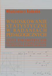 Wnioskowanie statystyczne w badaniach pedagogicznych - Wnioskowanie statystyczne w badaniach pedagogicznych Włodzimierz Rudenko