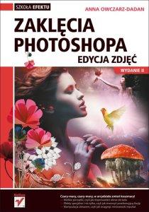 Zaklecia Photoshopa Edycja zdjec - Zaklęcia Photoshopa Edycja zdjęćAnna Owczarz-Dadan
