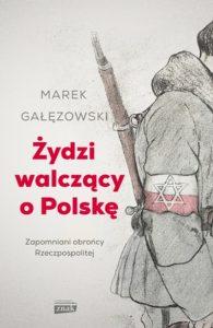 zydzi walczacy o Polske 195x300 - Żydzi walczący o PolskęMarek Gałęzowski