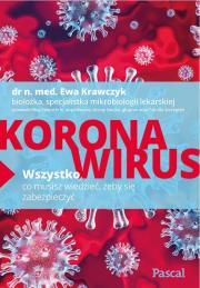 Koronawirus - Koronawirus Wszystko co musisz wiedziećEwa Krawczyk