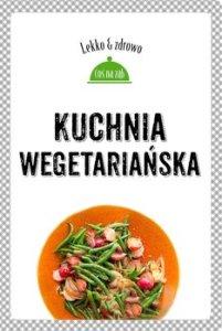 Kuchnia wegetarianska 201x300 - Kuchnia wegetariańskaMarta Dobrowolska-Kierył Justyna Mrowiec