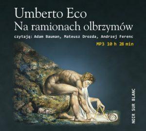 Na ramionach olbrzymow 300x268 - Na ramionach olbrzymów Umberto Eco