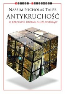Antykruchosc - AntykruchośćNassim Nicholas Taleb