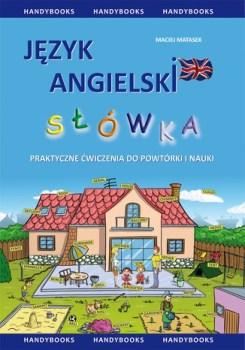 Jezyk angielski - Język angielski - Słówka - praktyczne ćwiczenia do powtórki i naukiMaciej Matasek