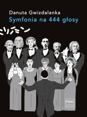 Symfonia na 444 glosy - Symfonia na 444 głosyDanuta Gwizdalanka