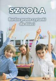 Szkola Bardzo proste czytanki dla dzieci - Szkoła Bardzo proste czytanki dla dzieci