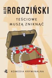 Tesciowe musza zniknac - Teściowe muszą zniknąćAlek Rogoziński