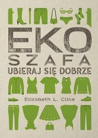 Ekoszafa - Ekoszafa Ubieraj się dobrzeElizabeth L Cline