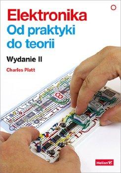Elektronika - Elektronika Od praktyki do teoriiCharles Platt