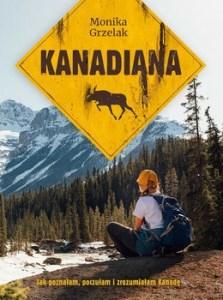 Kanadiana - Kanadiana Monika Grzelak