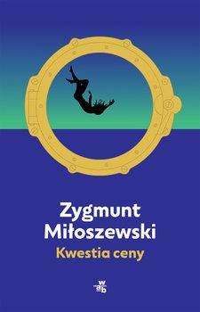 Kwestia ceny - Kwestia cenyZygmunt Miłoszewski