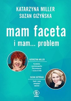 Mam faceta i mam - Mam faceta i mam problemKatarzyna Miller Suzan Giżyńska