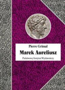Marek Aureliusz - Marek AureliuszPierre Grimal