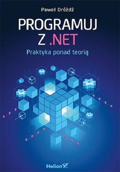 NET. - Programuj z NET Praktyka ponad teoriąPaweł Dróżdż