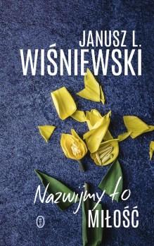 Nazwijmy to miłosc - Nazwijmy to miłośćJanusz Leon Wiśniewski