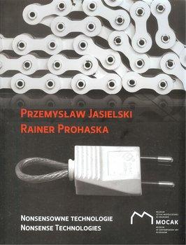 Nonsensowne technologie - Nonsensowne technologiePrzemysław Jasielski Rainer Prohaska