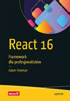 React 16 - React 16 Framework dla profesjonalistów Adam Freeman
