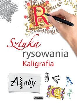Sztuka rysowania. Kaligrafia - Sztuka rysowania Kaligrafia